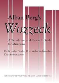 Alban Berg's Wozzeck: A Translation and Phonectic Transcript for Musicians