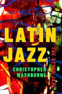 Latin Jazz: The Other Jazz