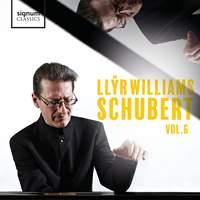 Llŷr Williams: Schubert, Vol. 6
