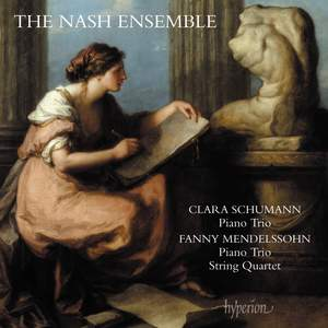 Clara Schumann & Fanny Mendelssohn: Piano Trios & String Quartet