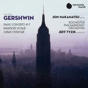 Gershwin: Piano Concerto in F, Rhapsody in Blue & Cuban Overture
