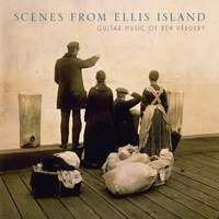 Scenes from Ellis Island: Guitar Music of Ben Verdery