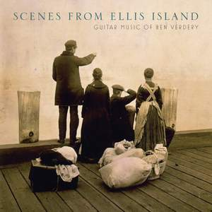 Scenes from Ellis Island: Guitar Music of Ben Verdery