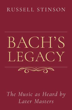 Bach's Legacy: The Music as Heard by Later Masters Product Image