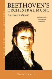 Beethoven's Orchestral Music: An Owner's Manual
