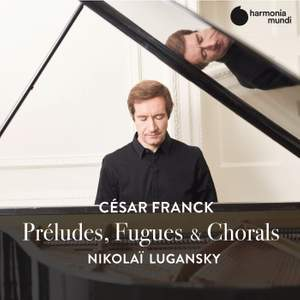 Franck: Preludes, Fugues & Chorals Product Image