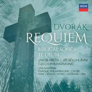 Dvořák: Requiem, Biblical Songs & Te Deum