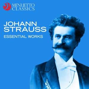 Johann Strauss: Essential Works