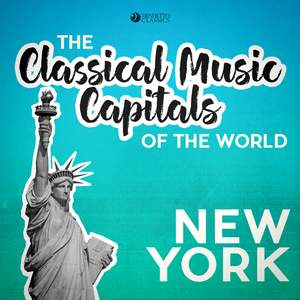 Classical Music Capitals of the World: New York