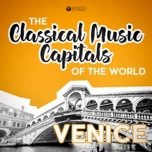 Classical Music Capitals of the World: Venice