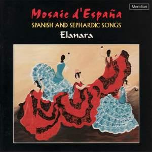Mosaic D'espana: Spanish and Sephardic Songs