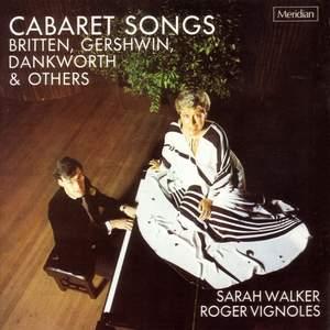 Cabaret Songs: Britten, Gershwin, Dankworth & Others