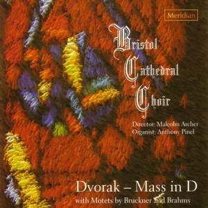 Dvorak - Mass in D with Motets by Bruckner and Brahms