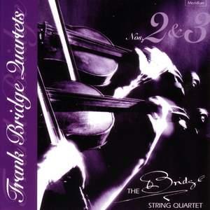 Bridge: Quartets Nos. 2 & 3