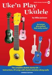 Mike Jackson: Uke'n Play Ukulele Omnibus Edition