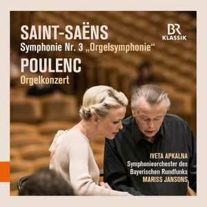 Saint-Saëns: Organ Symphony & Poulenc: Organ Concerto