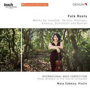 Folk Roots: Works by Janačék, Veress, Holliger, Enescu, Schulhoff and Bartók