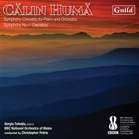Călin Humă: Symphony-Concerto for Piano and Orchestra; Symphony No. 1 'Carpatica'