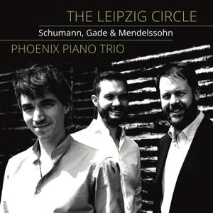 The Leipzig Circle: Schumann, Gade & Mendelssohn