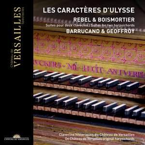Rebel & Boismortier: Les caractères d'Ulysse. Suites pour deux clavecins