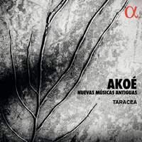 Akoé: Nuevas Músicas Antigua