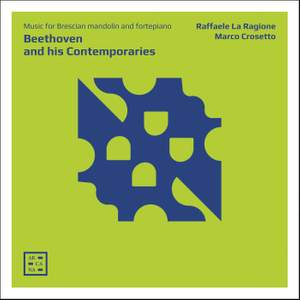 Beethoven And His Contemporaries: Music For Mandolin And Fortepiano