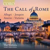 The Call of Rome: Music by Allegri, F. Anerio, Josquin and Victoria