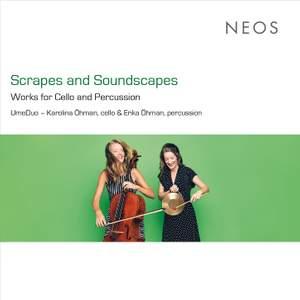 Scrapes & Soundscapes: Works for Cello & Percussion