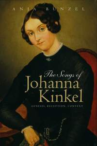 The Songs of Johanna Kinkel - Genesis, Reception, Context