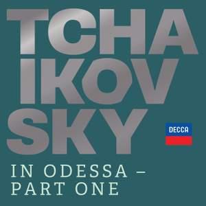 Tchaikovsky in Odessa - Part One
