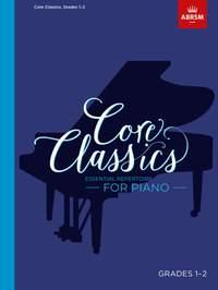 Core Classics, Grades 1-2: Essential Repertoire for Piano