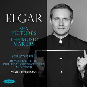 Elgar: Sea Pictures & The Music Makers Product Image