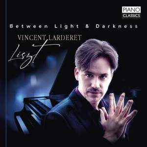 Liszt: Between Light & Darkness: Piano Works