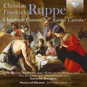 Ruppe: Christmas Cantata, Easter Cantata