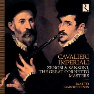 Cavalieri Imperiali: Zenobi & Sansoni, the Great Cornetto Masters Product Image