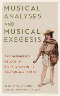 Musical Analyses and Musical Exegesis: The Shepherd's Melody in Richard Wagner's <I>Tristan and Isolde</I>: 180