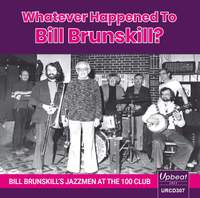 Whatever Happened To Bill Brunskill? Bill Brunskill's Jazzmen At the 100 Club