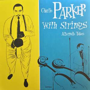 Charlie Parker With Strings: Alternate Takes