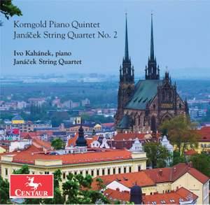 Korngold: Piano Quintet in E Major, Op. 15 – Janáček: String Quartet No. 2, JW VII/13 'Intimate Letters'