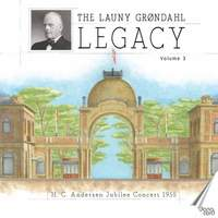 The Launy Grøndahl Legacy, Vol. 3