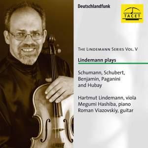The Lindemann Series, Vol. 5: Lindemann plays Schumann, Schubert, Benjamin, Paganini & Hubay