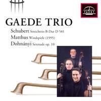 Schubert, Matthus & Dohnányi: Chamber Works