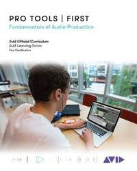 Pro Tools   First: Fundamentals of Audio Production