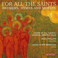 For All the Saints: Anthems, Hymns & Motets