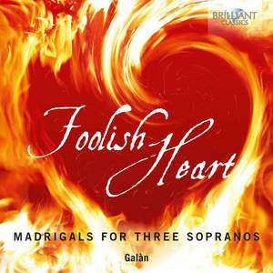 Foolish Heart: Madrigals for Three Sopranos