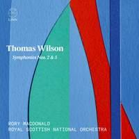 Thomas Wilson: Symphonies Nos. 2 & 5