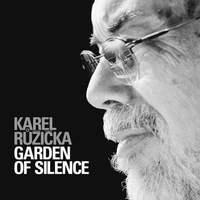 Růžička: Garden Of Silence