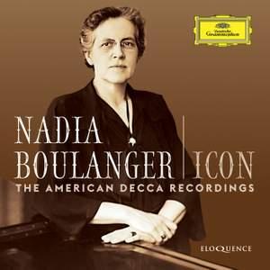 Nadia Boulanger - Icon: the American Decca Recordings