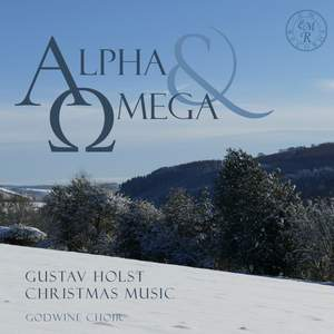 Alpha and Omega: Gustav Holst Christmas Music