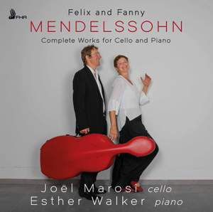 Felix and Fanny Mendelssohn: Complete Works For Cello and Piano